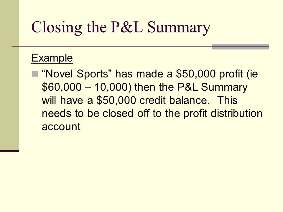 Closing the P&L Summary