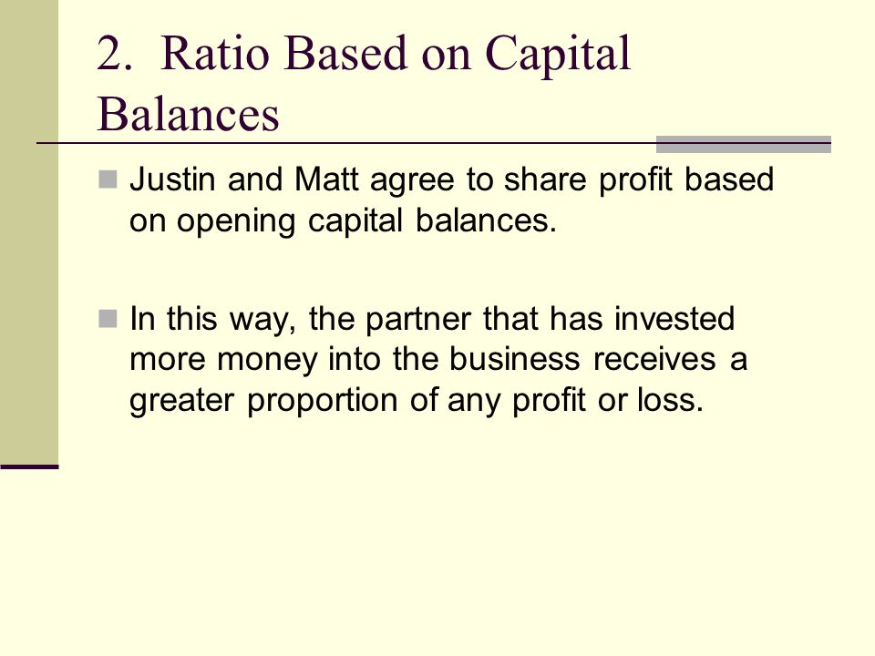2. Ratio Based on Capital Balances