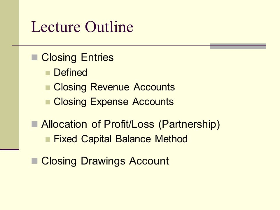 Lecture Outline Closing Entries