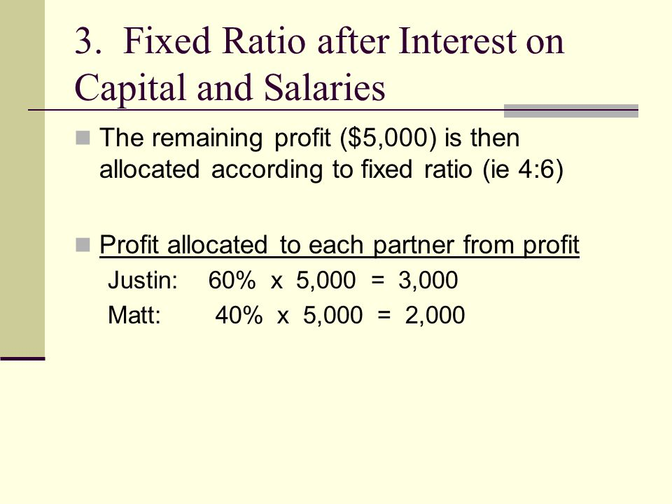 3. Fixed Ratio after Interest on Capital and Salaries
