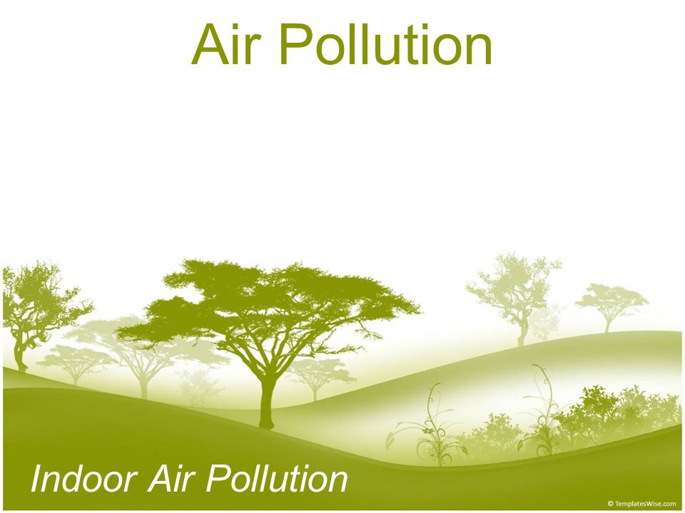 Air Pollution Indoor Air Pollution