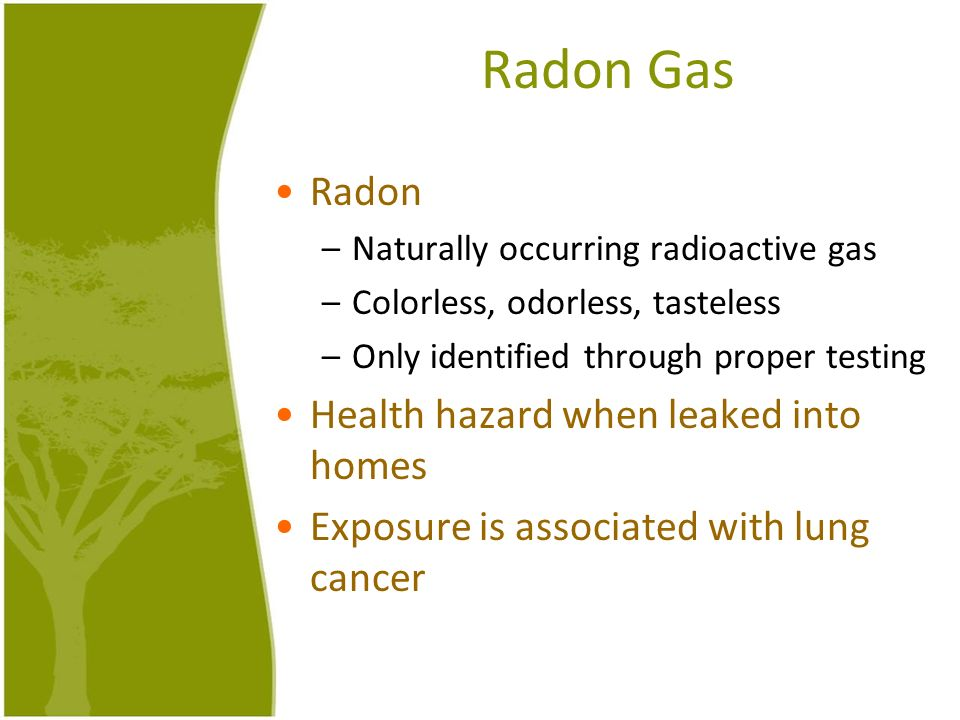 Radon Gas Radon Health hazard when leaked into homes