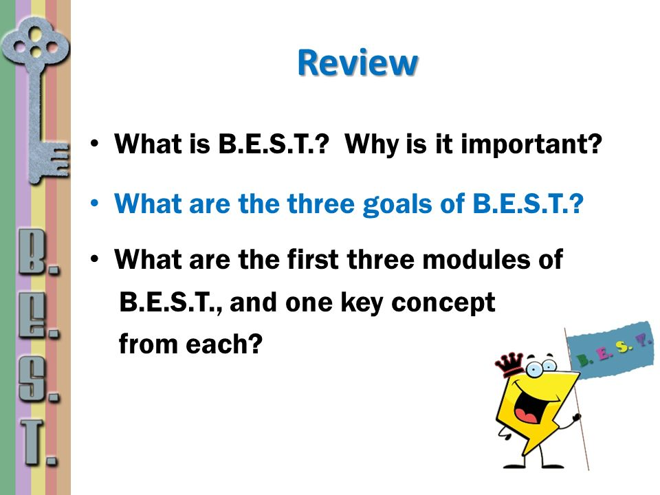Review What is B.E.S.T. Why is it important