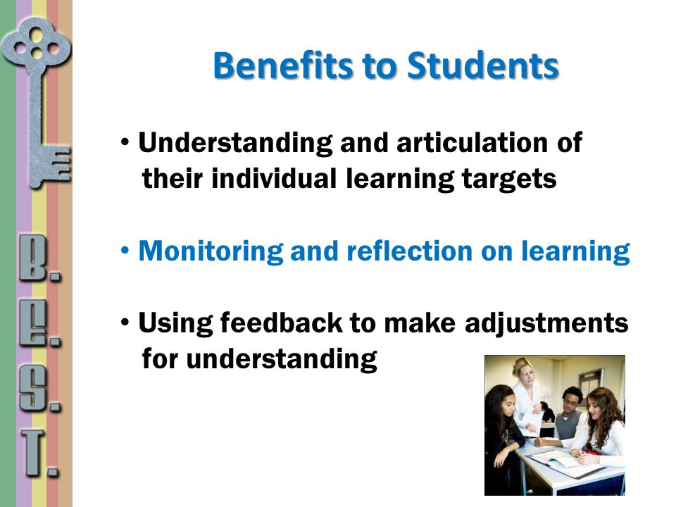 Benefits to Students Understanding and articulation of