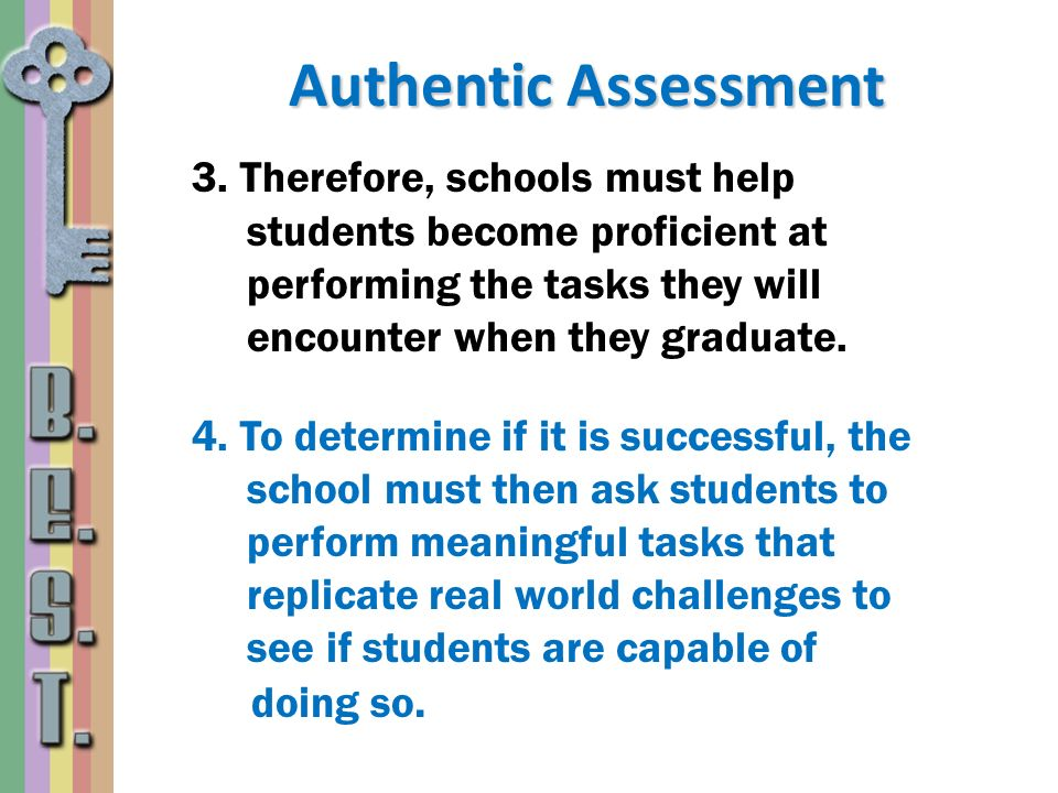 Authentic Assessment 3. Therefore, schools must help