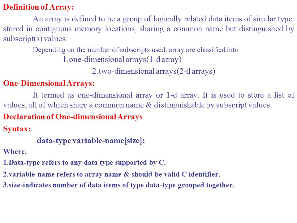 2.two-dimensional arrays(2-d arrays) One-Dimensional Arrays: