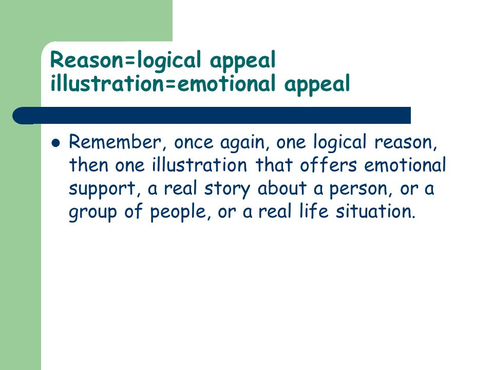 Reason=logical appeal illustration=emotional appeal
