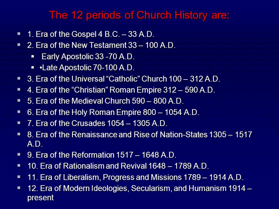 The 12 periods of Church History are: