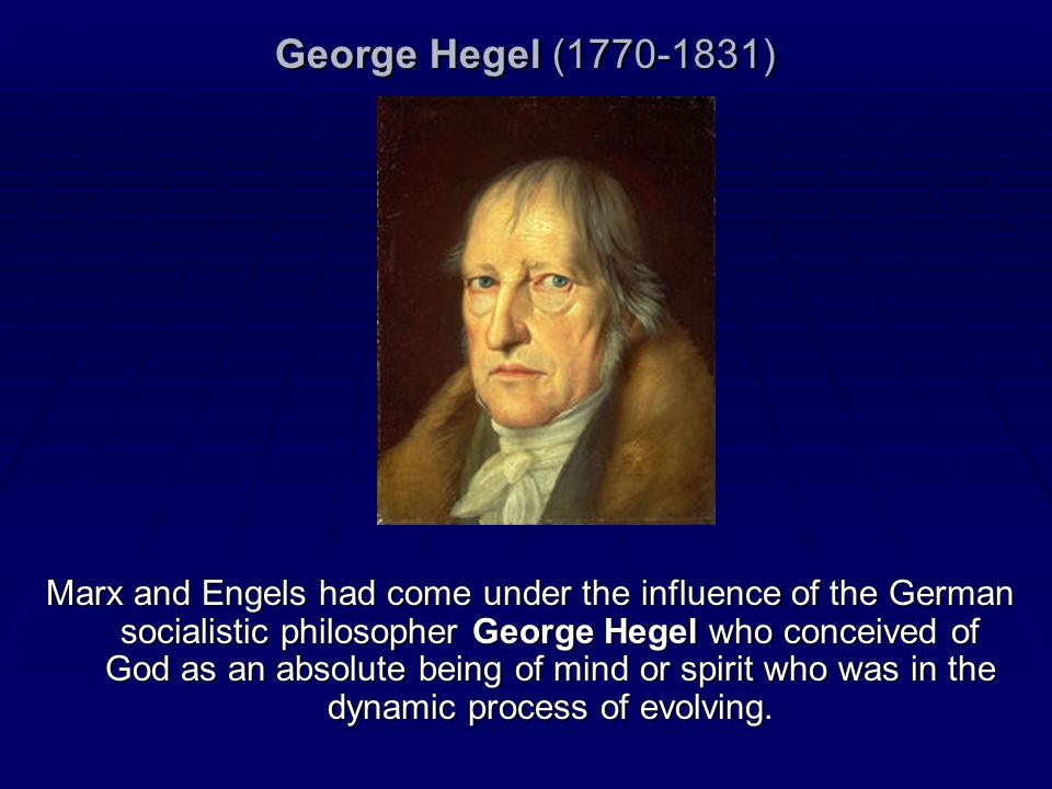 George Hegel ( )