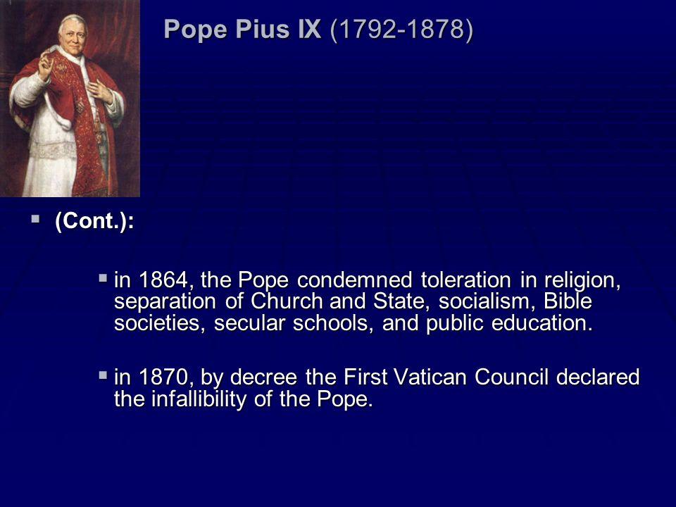 Pope Pius IX (1792-1878) (Cont.):