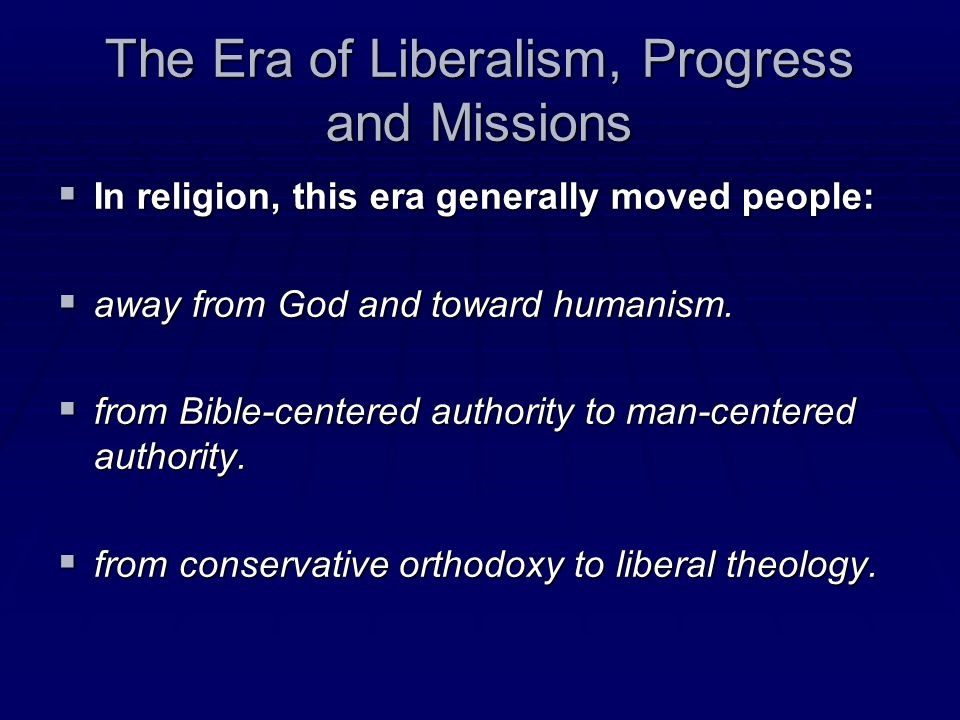 The Era of Liberalism, Progress and Missions