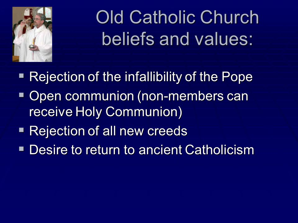 Old Catholic Church beliefs and values:
