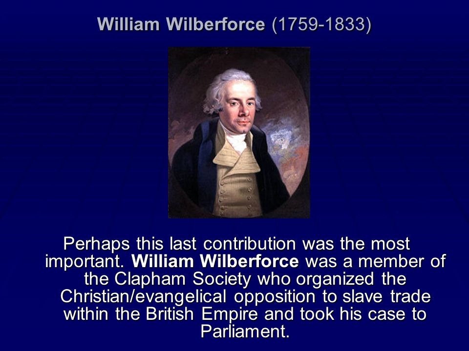 William Wilberforce ( )