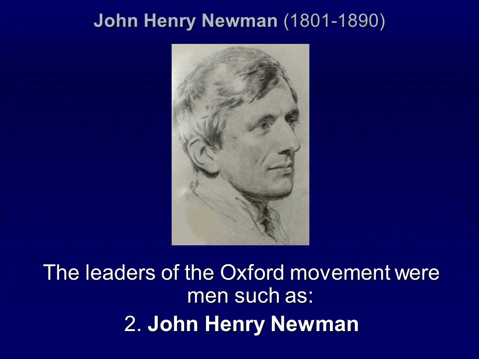 The leaders of the Oxford movement were men such as: