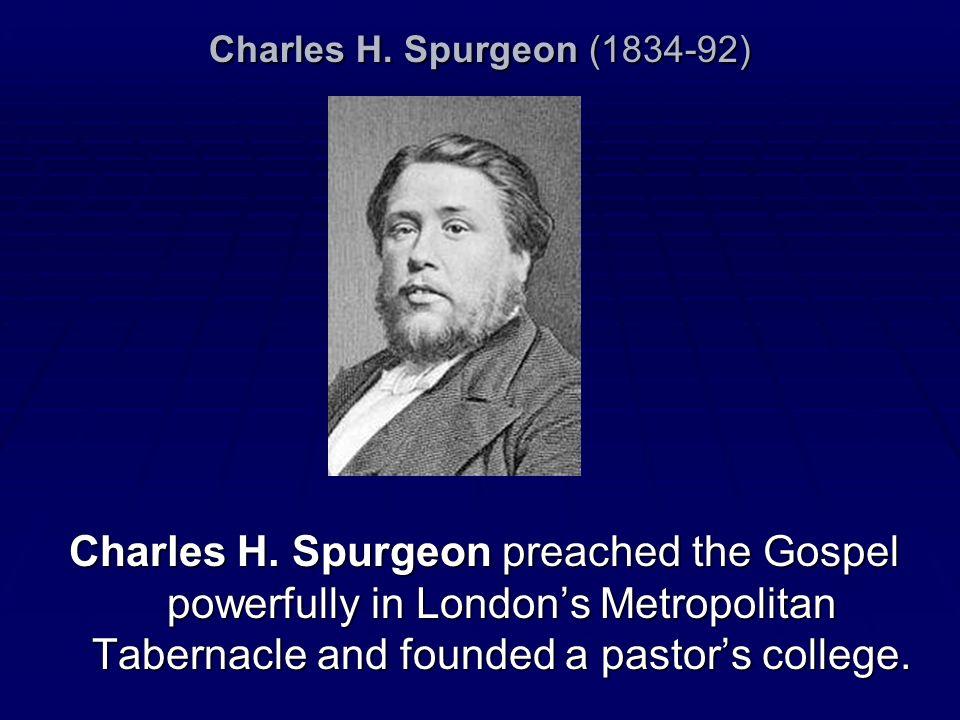Charles H. Spurgeon (1834-92) Charles H.