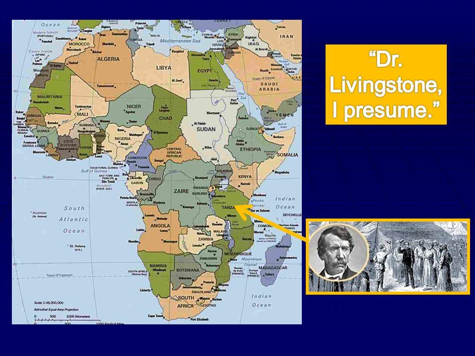 Dr. Livingstone, I presume.