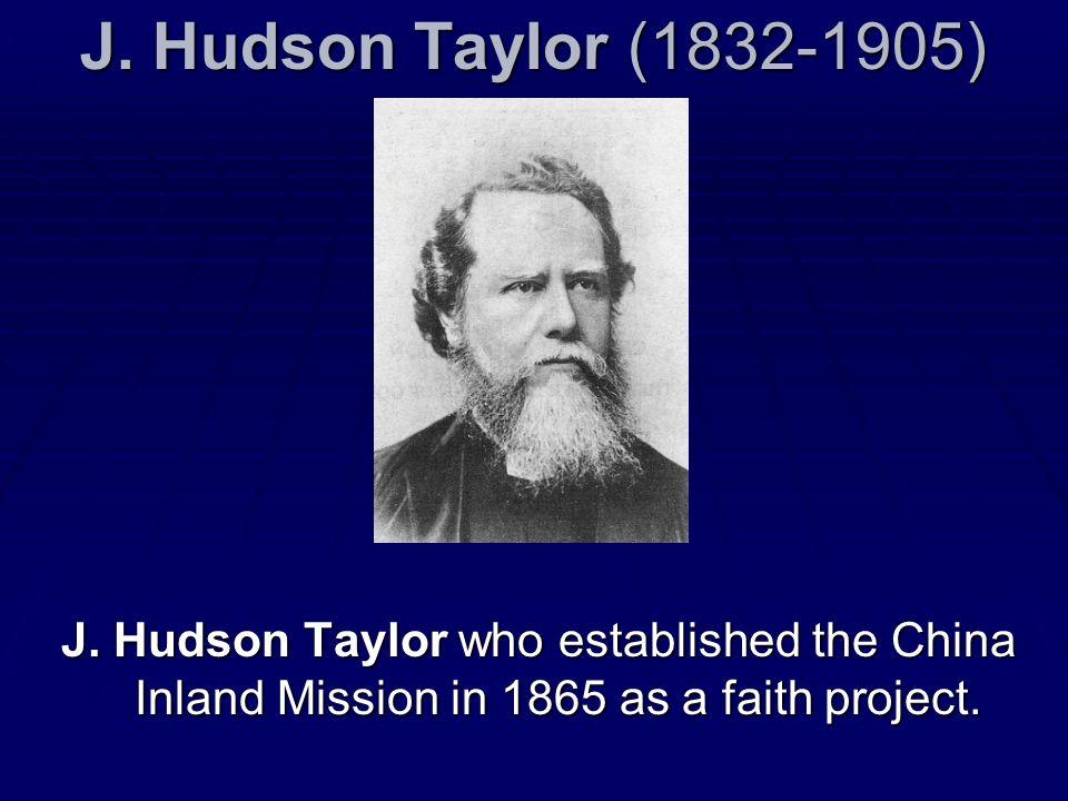 J. Hudson Taylor (1832-1905) J.