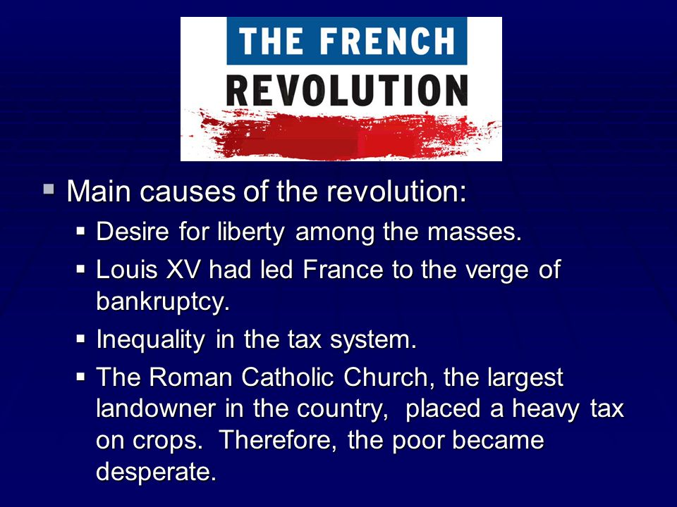 Main causes of the revolution: