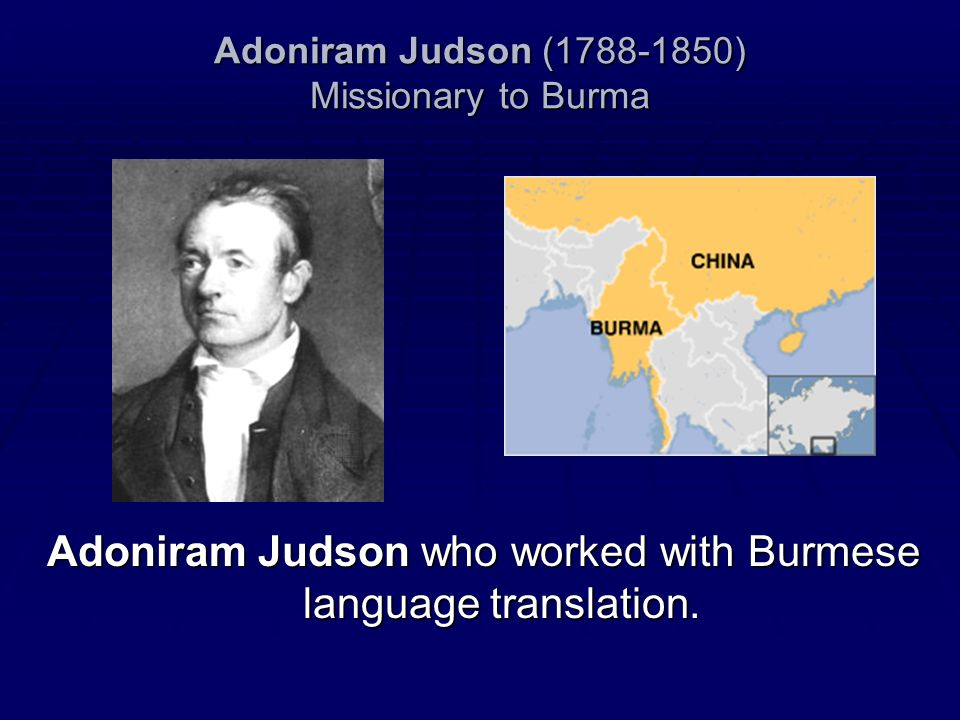 Adoniram Judson (1788-1850) Missionary to Burma