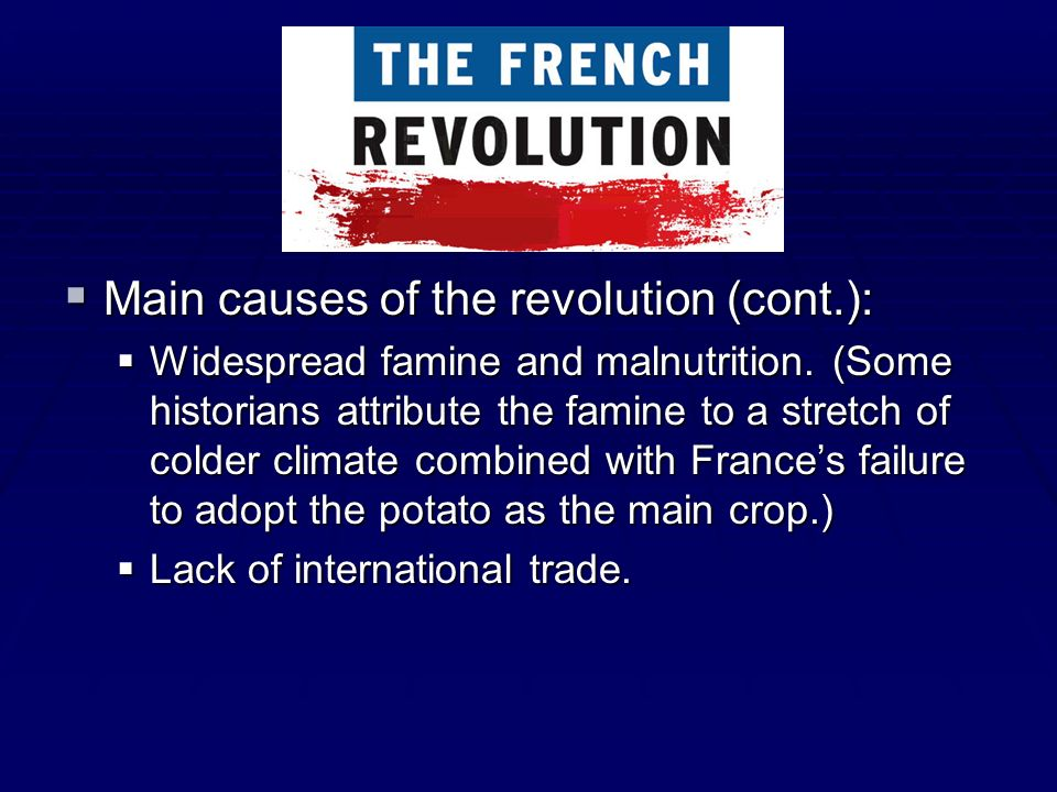 Main causes of the revolution (cont.):