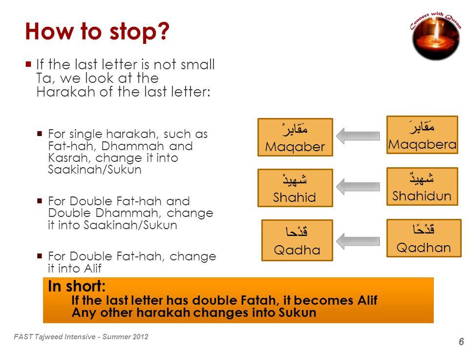 How to stop مَقابِرَ مَقابِرْ شهيدْ شهيدٌ قَدْحا قَدْحًا In short:
