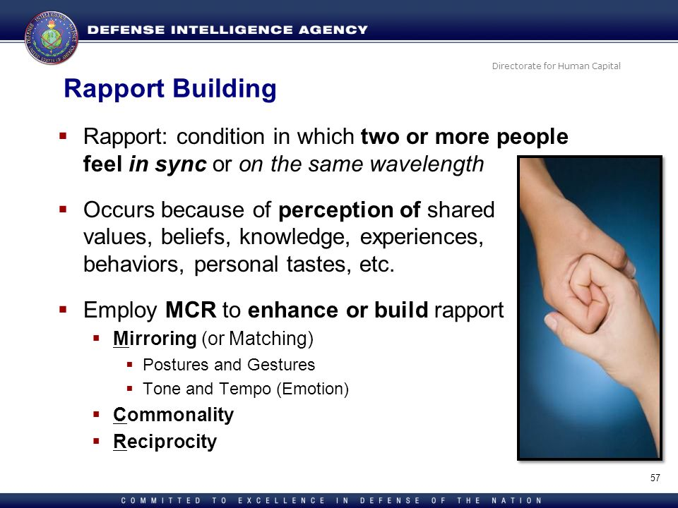 Rapport Building Rapport: condition in which two or more people feel in sync or on the same wavelength.