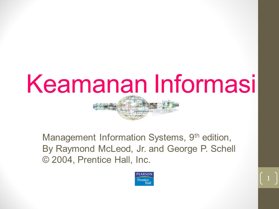 Keamanan Informasi Management Information Systems, 9th edition,