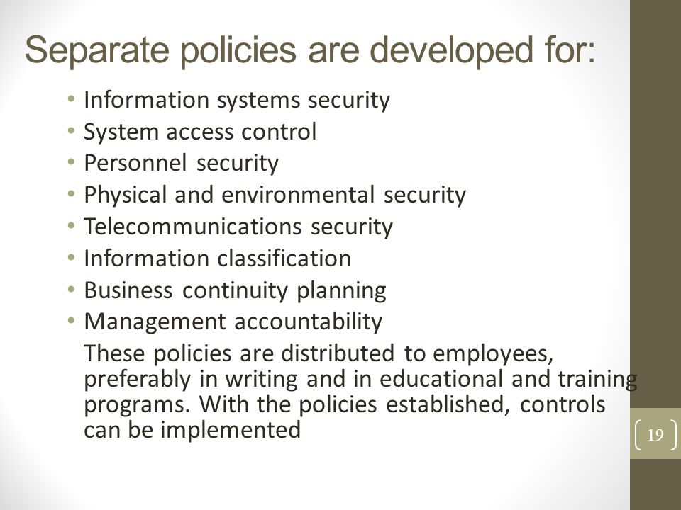 Separate policies are developed for: