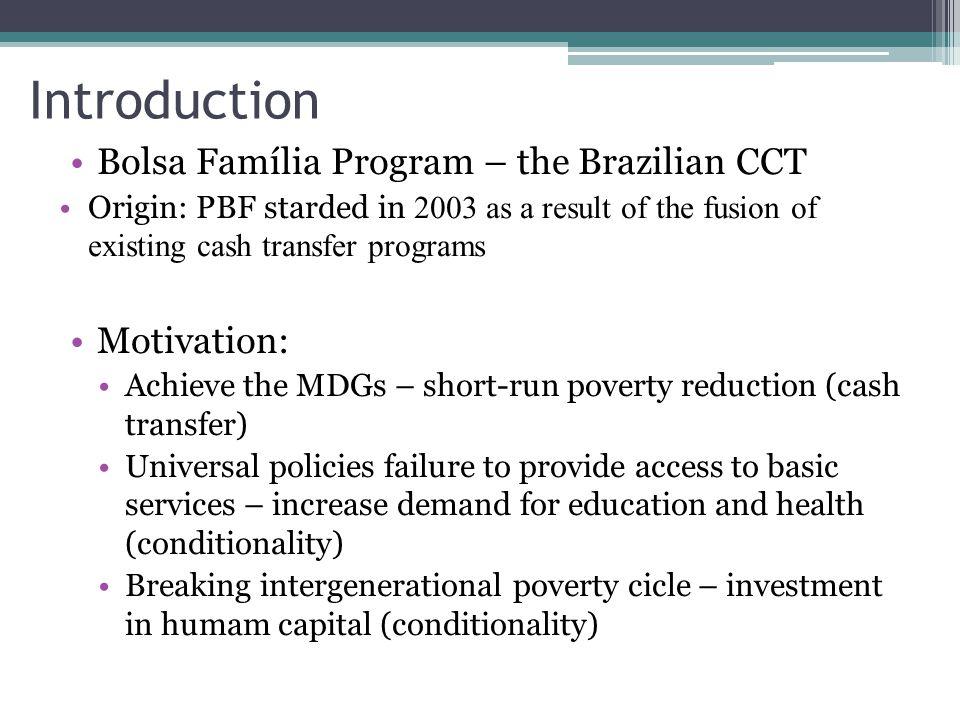 Introduction Bolsa Família Program – the Brazilian CCT Motivation: