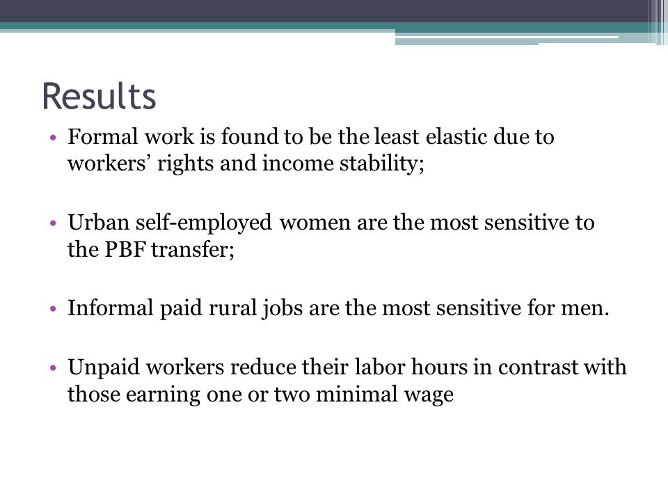 Results Formal work is found to be the least elastic due to workers' rights and income stability;