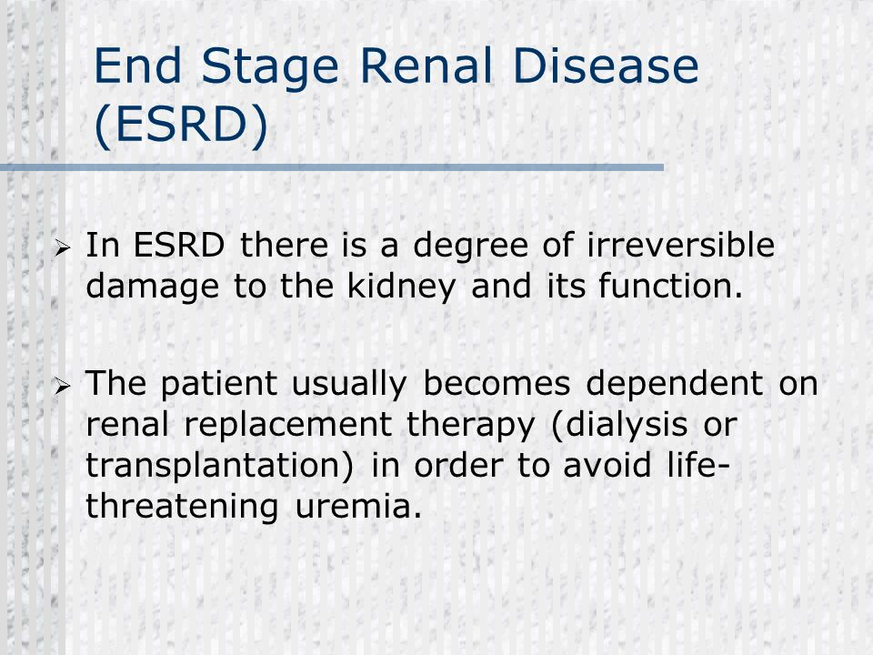 End Stage Renal Disease (ESRD)