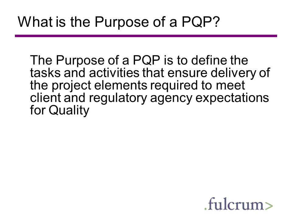 What is the Purpose of a PQP