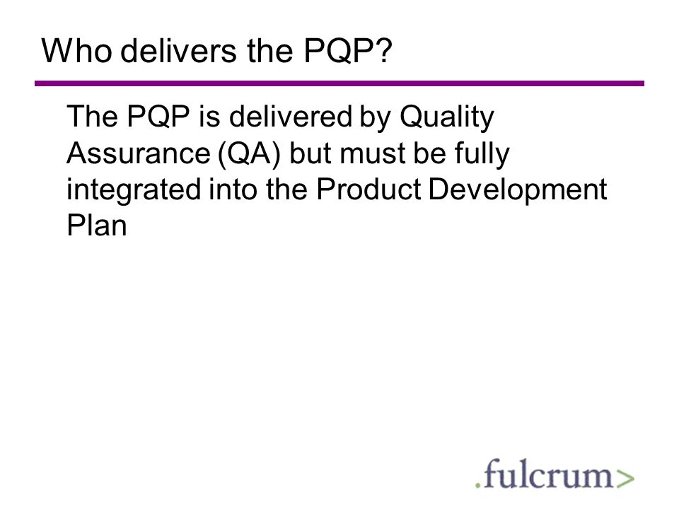 Who delivers the PQP.