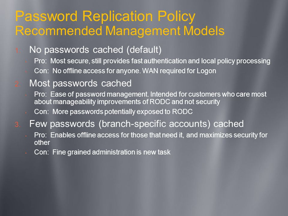 Password Replication Policy Recommended Management Models
