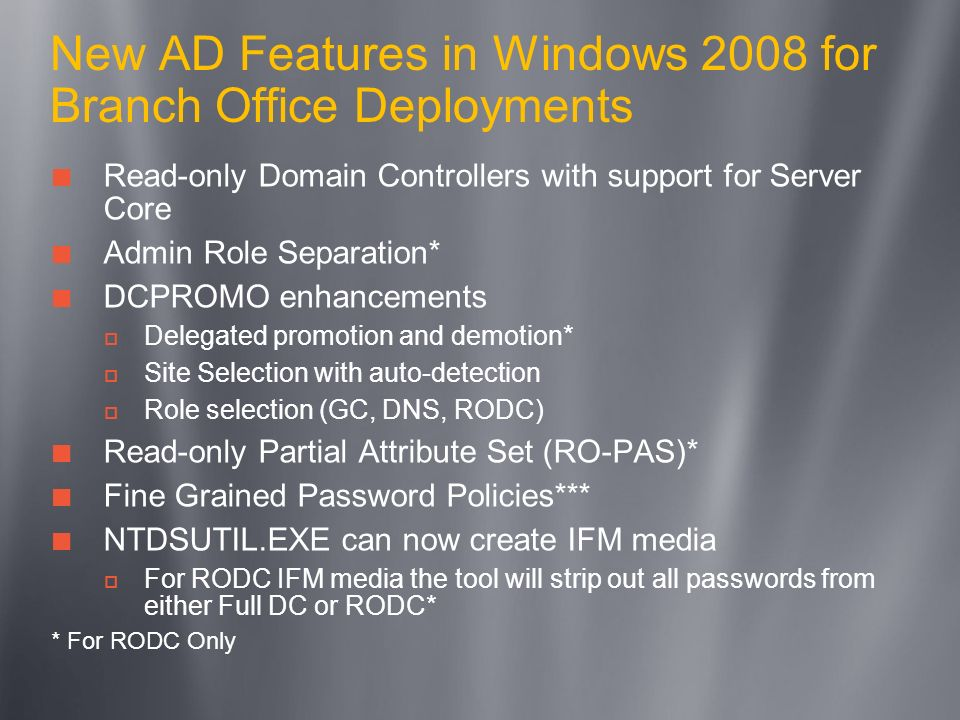 New AD Features in Windows 2008 for Branch Office Deployments