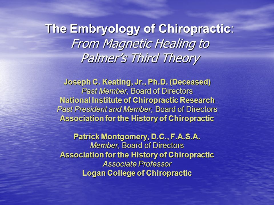 The Embryology of Chiropractic: From Magnetic Healing to Palmer's Third Theory