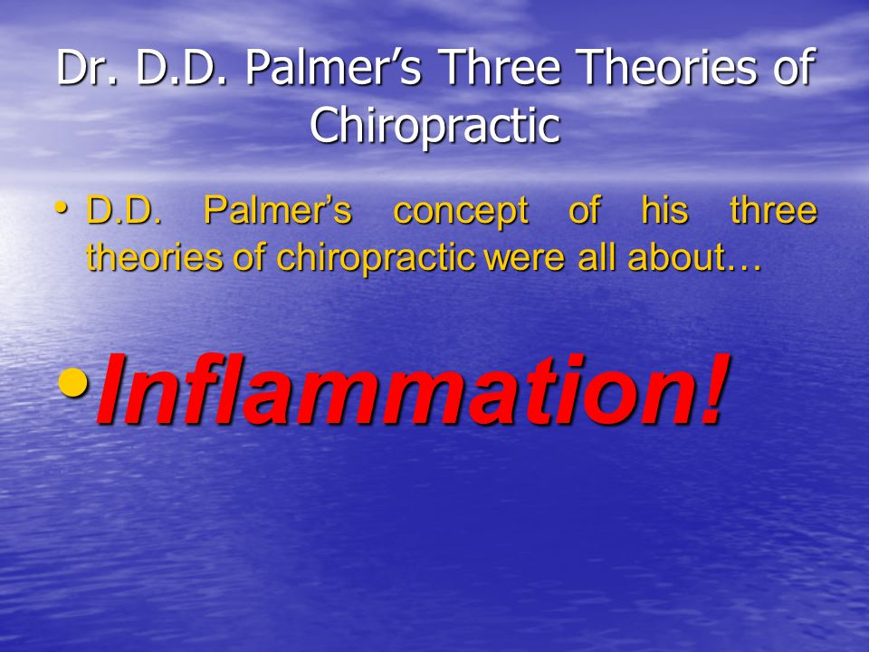 Dr. D.D. Palmer's Three Theories of Chiropractic