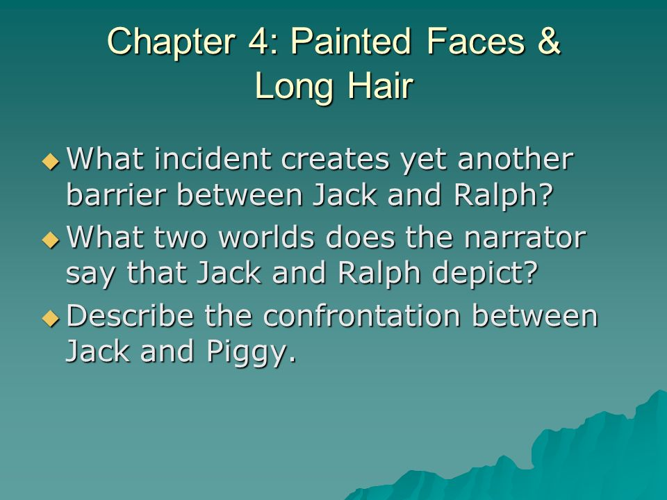 Chapter 4: Painted Faces & Long Hair