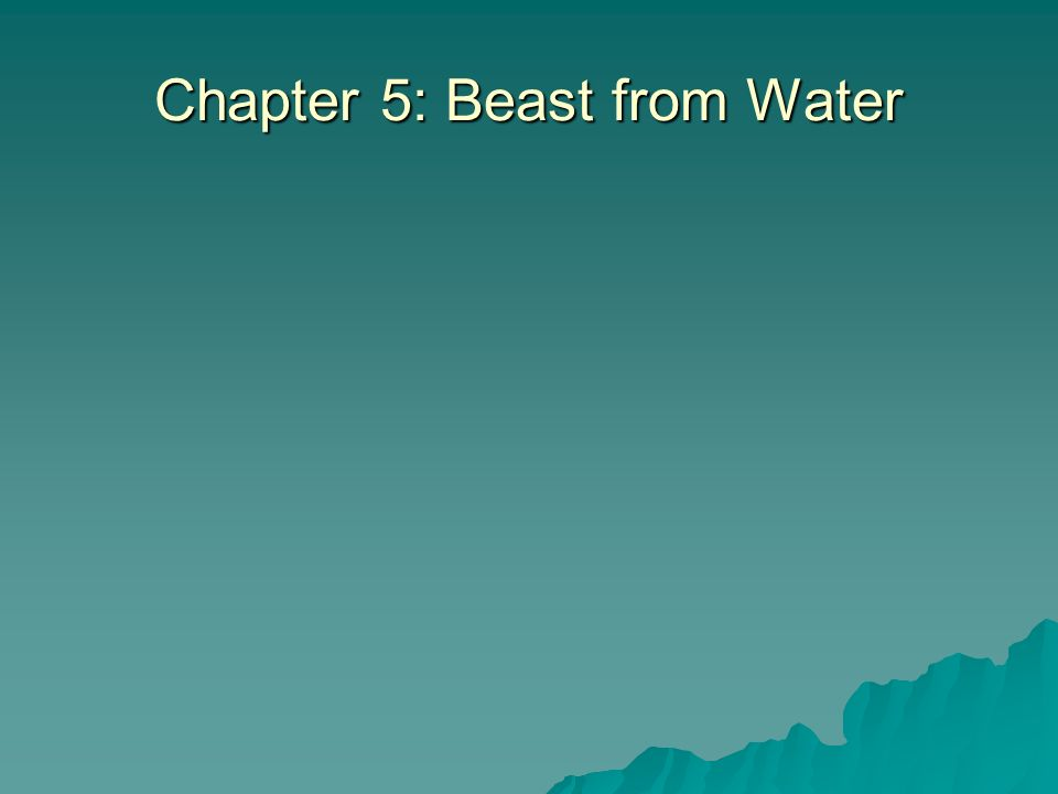 Chapter 5: Beast from Water