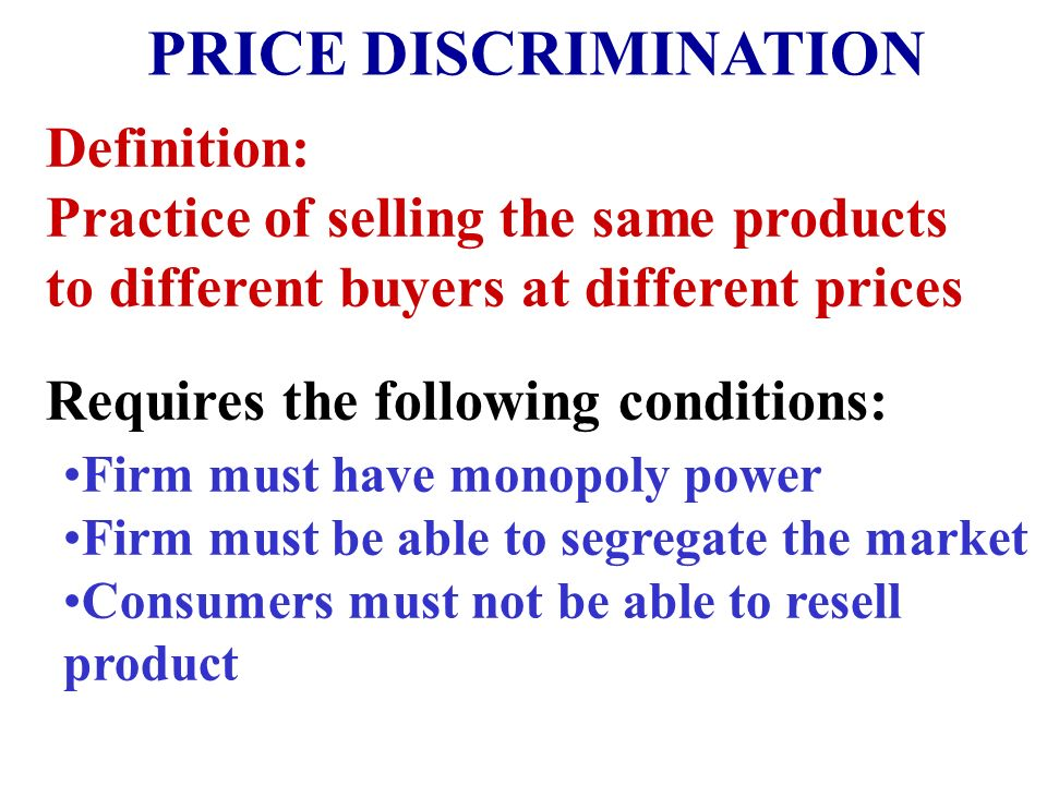 PRICE DISCRIMINATION Definition:
