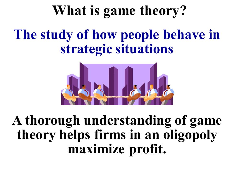 The study of how people behave in strategic situations