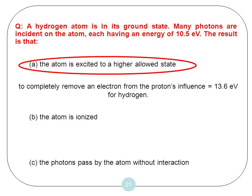 the atom is excited to a higher allowed state