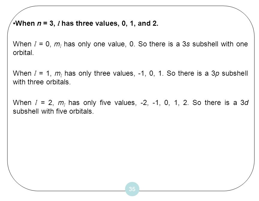 When n = 3, l has three values, 0, 1, and 2.