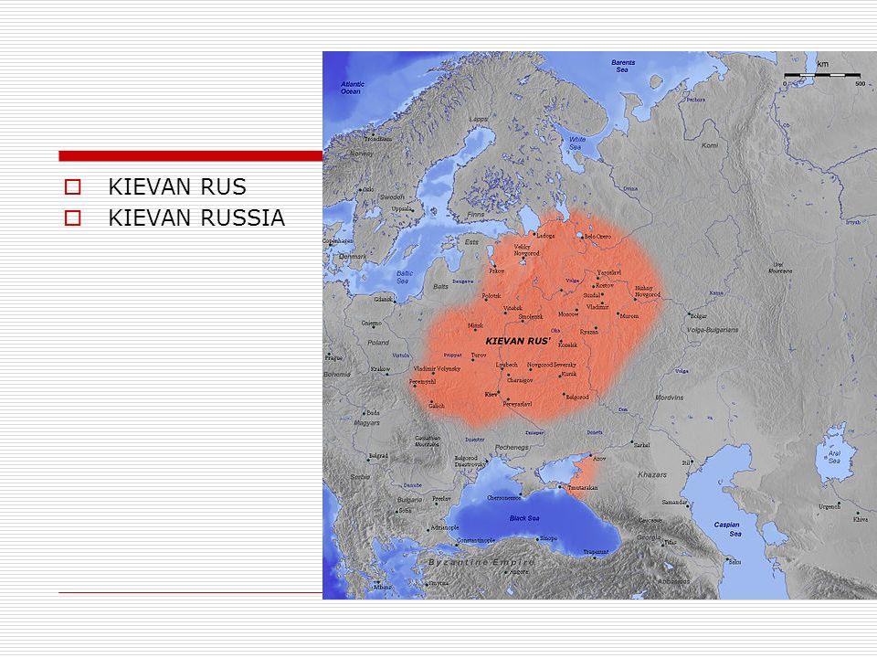 KIEVAN RUS KIEVAN RUSSIA
