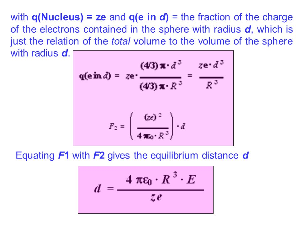 with q(Nucleus) = ze and q(e in d) = the fraction of the charge of the electrons contained in the sphere with radius d, which is just the relation of the total volume to the volume of the sphere with radius d.