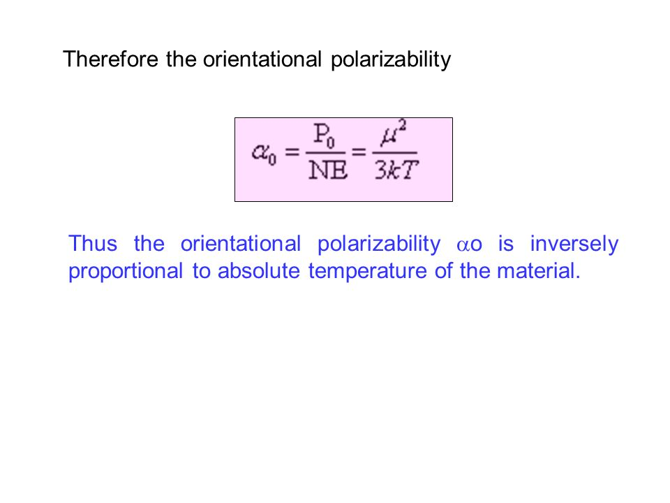 Therefore the orientational polarizability
