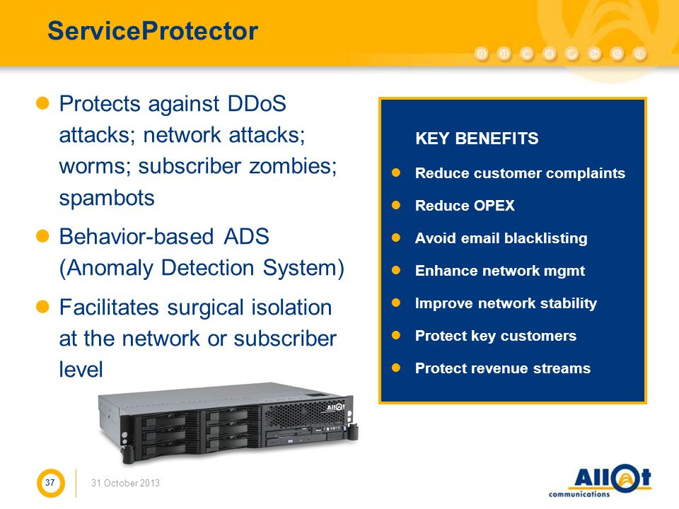ServiceProtectorProtects against DDoS attacks; network attacks; worms; subscriber zombies; spambots.