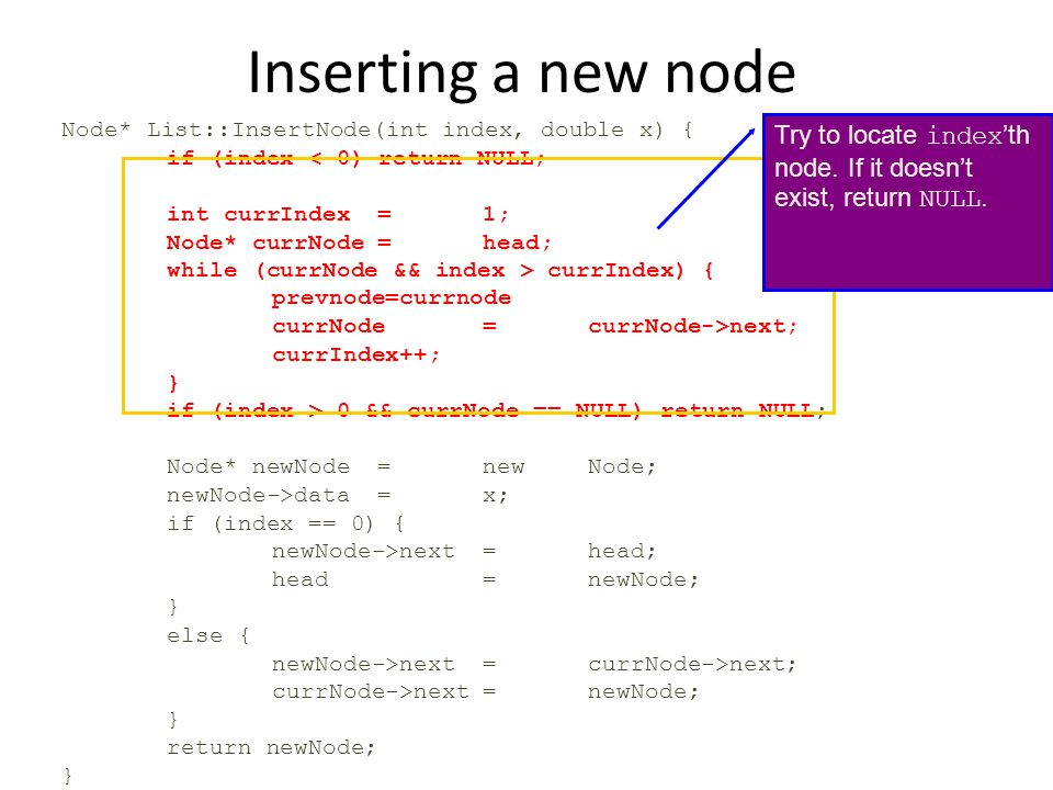 Inserting a new node Node* List::InsertNode(int index, double x) { if (index < 0) return NULL; int currIndex = 1;