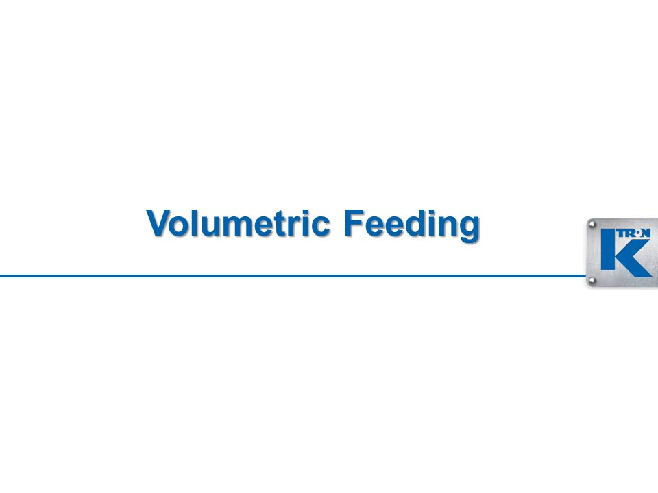 Volumetric Feeding