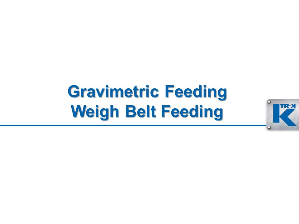 Gravimetric Feeding Weigh Belt Feeding
